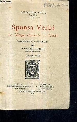 SPONSA VERBI LA VIERGE CONSACREE AU CHRIST - COLLECTION PAX VOL XIII.: D.COLUMBA MARMION