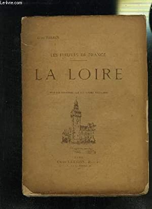 LES FLEUVES DE FRANCE- LA LOIRE: BARRON LOUIS