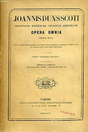 JOANNIS DUNS SCOTI DOCTORIS SUBTILIS, ORDINIS MINORUM, OPERA OMNIA, EDITIO NOVA, TOMUS XXII, LIBER ...