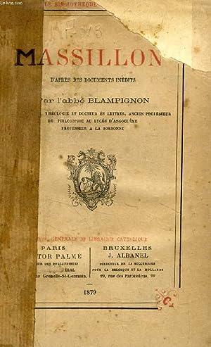 MASSILLON D'APRES DES DOCUMENTS INEDITS: BLAMPIGNON ABBE E.-A.