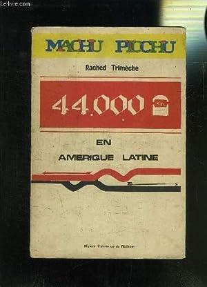 MACHU PICCHU- 44000 KM EN AMERIQUE LATINE: TRIMECHE RACHED