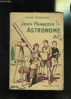 JEAN-FRANCOIS ASTRONOME: ROUSSEAU PIERRE