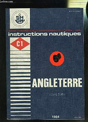 INSTRUCTIONS NAUTIQUES- VOLUME C1- ANGLETERRE COTE SUD: COLLECTIF