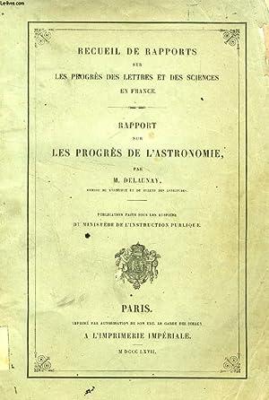 RAPPORT SUR LES PROGRES DE L'ASTRONOMIE (RECUEIL DE RAPPORTS SUR LES PROGRES DES LETTRES ET ...