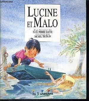 LUCINE ET MALO / COLLECTION LES 3: IDATTE J.P. /
