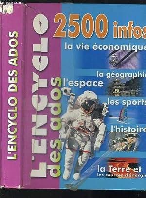 L ENCYCLO DES ADOS / 2500 INFOS: COLLECTIF