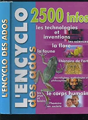 L ENCYCLO DES ADOS / 2500 infos,: COLLECTIF