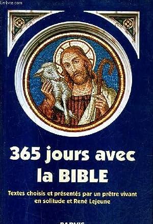 365 JOURS AVEC LA BIBLE.: PRETRE VIVANT EN SOLITUDE & LEJEUNE RENE