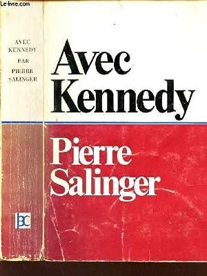 AVEC KENNEDY: SALINGER PIERRE