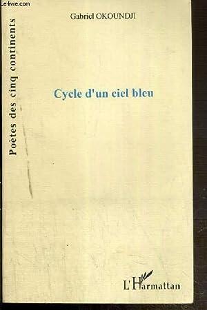 CYCLE D'UN CIEL BLEU / POETES DES CINQ CONTINENTS - ENVOI DE L'AUTEUR: OKOUNDJI ...