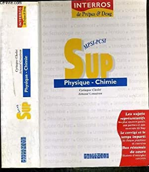 PHYSIQUE-CHIMIE - SUP - MPSI-PCSI / COLLECTION INTERROS DE PREPAS & DEUG: CHOLET CYRIAQUE ...