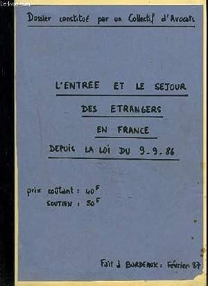 L'ENTREE ET LE SEJOUR DES ETRANGERS EN FRANCE DEPUIS LA LOI DU 9/9/86: COLLECTIF D'AVOCATS