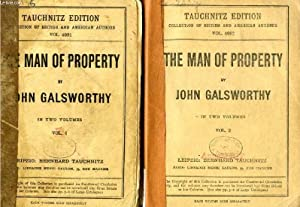 THE MAN OF PROPERTY, 2 VOLUMES (TAUCHNITZ EDITION, COLLECTION OF BRITISH AND AMERICAN AUTHORS, VOL....