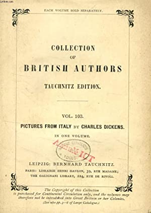 PICTURES FROM ITALY (TAUCHNITZ EDITION, COLLECTION OF BRITISH AND AMERICAN AUTHORS, VOL. 103): ...