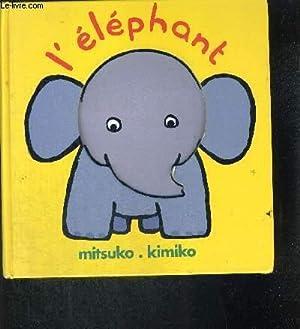 L ELEPHANT: KIMIKO MITSUKO