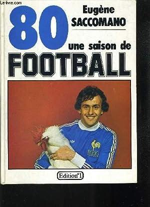 80 UNE SAISON DE FOOTBALL: SACCOMANO EUGENE