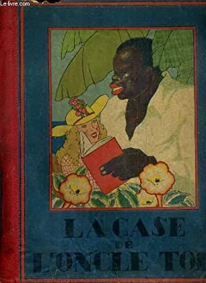 LA CASE DE L'ONCLE TOM - ADAPTATION: BEECHER-STOWE H.
