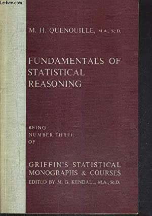 FUNDAMENTALS OF STATISTICAL REASONING - BEING NUMBER THREE OF GRIFFIN'S STATISTICAL MONOGRAPHS ...