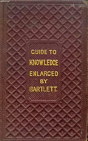 THE CHILD'S GUIDE TO KNOWLEDGE, BEING A COLLECTION OF USEFUL AND FAMILIAR QUESTIONS ANS ASWERS...