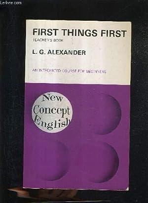 FIRST THINGS FIRST TEACHER'S BOOK - AN: L.G. ALEXANDER