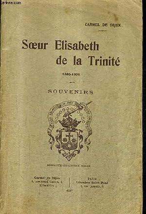SOEUR ELISABETH DE LA TRINITE 1880-1906 - SOUVENIRS.: CARMEL DE DIJON