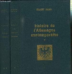 HISTOIRE DE L ALLEMAGNE CONTEMPORAINE (1917-1962) - 2 TOMES EN 2 VOLUMES: BADIA GILBERT