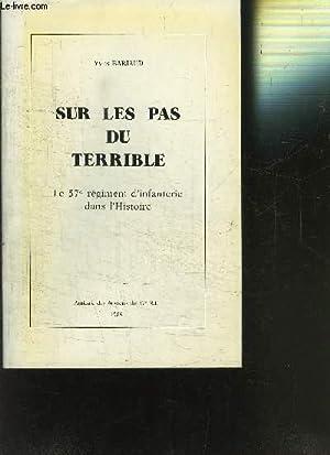 PLAQUETTE: SUR LES PAS DU TERRIBLE- LE 57e REGIMENT D INFANTERIE DANS L HISTOIRE: BARJAUD YVES