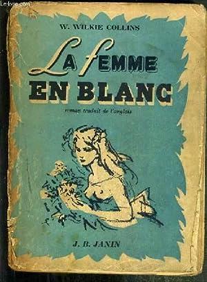 LA FEMME EN BLANC - TEXTE INTEGRAL: COLLINS WILKIE W.