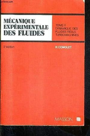 MECANIQUE EXPERIMENTALE DES FLUIDES - TOME 2 : DYNAMIQUE DES FLUIDES REELS / 2E EDITION REVUE ET ...