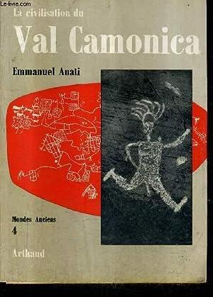 LA CIVILISATION DU VAL CAMONICA - COLLECTION MONDES ANCIENS N°4.: ANATI EMMANUEL