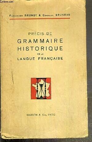PRECIS DE GRAMMAIRE HISTORIQUE DE LA LANGUE FRANCAISE: BRUNOT FERNDINAND - BRUNEAU CHARLES