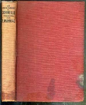 LES CHEFS-D'OEUVRE DE CORNEILLE RACONTES PAR E. MAYNIAL - LE CID - HORACE - CINNA - POLYEUCTE ...