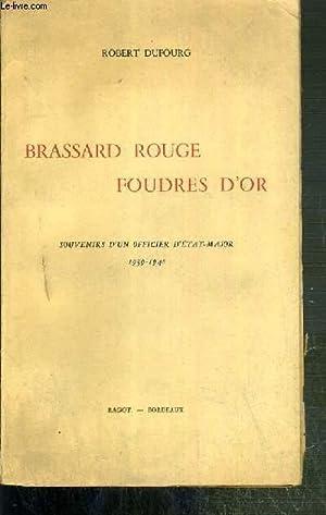 BRASSARD ROUGE FOUDRES D'OR - SOUVENIRS D'UN OFFICIER D'ETAT-MAJOR 1939-1940: ...