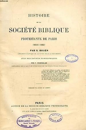 HISTOIRE DE LA SOCIETE BIBLIQUE PROTESTANTE DE PARIS (1818-1868): DOUEN O.