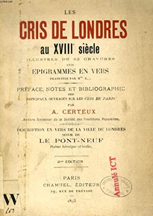 LES CRIS DE LONDRES AU XVIIIe SIECLE, ILLUSTRES DE 62 GRAVURES AVEC EPIGRAMMES EN VERS: CERTEUX A.