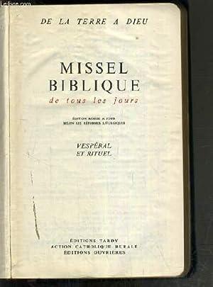 MISSEL BIBLIQUE DE TOUS LES JOURS - VESPERAL ET RITUEL / COLLECTION DE LA TERRE A DIEU: ...