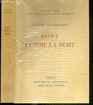 FORT COMME LA MORT - EXEMPLAIRE N°: MAUPASSANT DE GUY