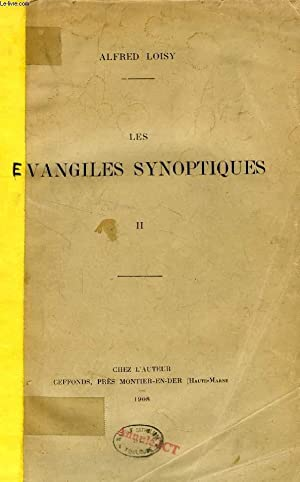LES EVANGILES SYNOPTIQUES, TOME II: LOISY ALFRED