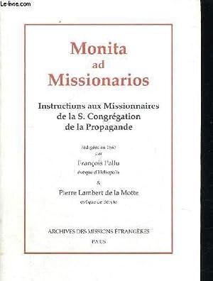 MONITA AD MISSIONARIOS - INSTRUCTIONS AUX MISSIONNAIRES DE LA S. CONGREGATION DE LA PROPAGANDE: ...