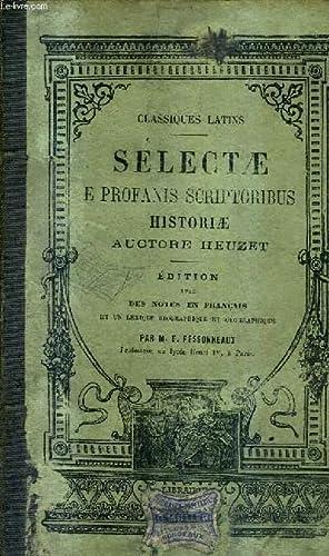 SELECTAE E PROFANIS SCRIPTORIBUS HISTORIAE QUIBUS ADMIXTA: HEUZET