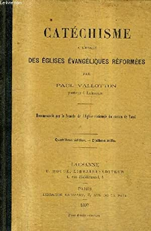 CATECHISME A L'USAGE DES EGLISES EVANGELIQUES REFORMEES / 4E EDITION.: VALLOTTON PAUL