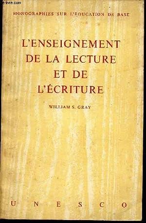 L'ENSEIGNEMENT DE LA LECTURE ET DE L'ECRITURE / MONOGRAPHIES SUR L'EDUCATION DE...