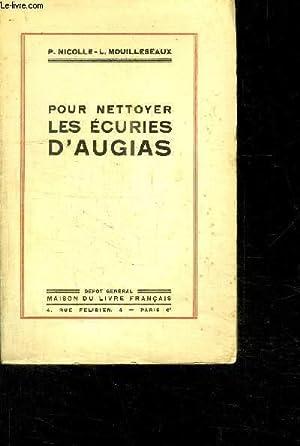 POUR NETTOYER LES ECURIES D AUGIAS: MOUILLESEAUX L.- NICOLLE P.