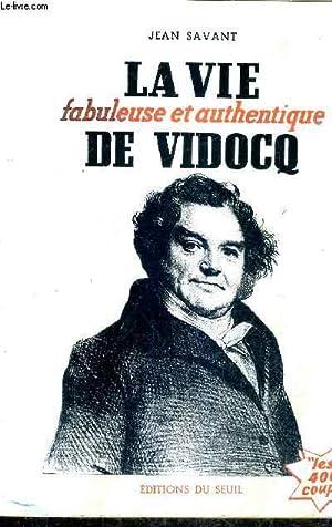 LA VIE FABULEUSE ET AUTHENTIQUE DE VIDOCQ / COLLECTION LES 400 COUPS.: SAVANT JEAN