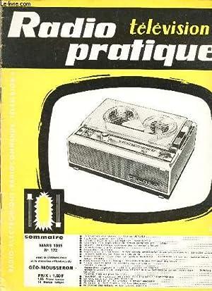 RADIO TELEVISION PRATIQUE - N°172 - MARS 1965 / la naissance d'un disque - 4 à 9 volts continu ...