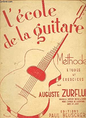 L'ECOLE DE LA GUITARE - METHODE -: ZURFLUH AUGUSTE