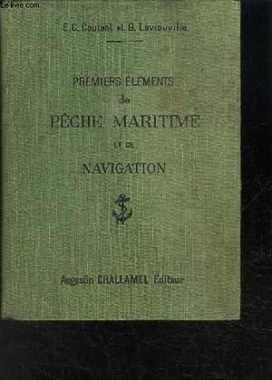 PREMIERS ELEMENTS DE PECHE MARITIME ET DE NAVIGATION - A L'USAGE DU COURS MOYEN DES ECOLES ...
