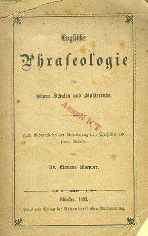 ENGLISCHE PHRASEOLOGIE FÜR HÖHERE SCHULEN UND STUDIERENDE: KLOEPPER Dr. KLEMENS