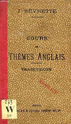 COURS DE THEMES ANGLAIS A L'USAGE DES CLASSES SUPERIEURES, TRADUCTIONS: SEVRETTE J.