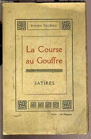 LA COURSE AU GOUFFRE - SATIRES: TAURIAC EMILIEN